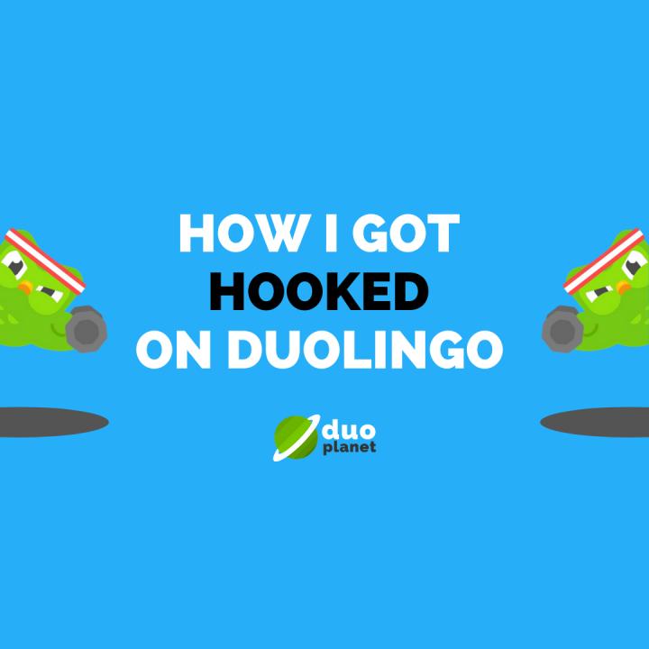 How I got hooked on Duolingo